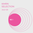 KMRN SELECTION JULY 20